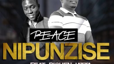 Photo of Peace Ft. Richen Jatta – Nipunzise
