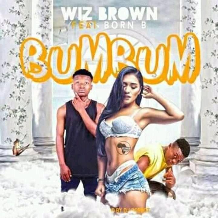 Wiz Brown Ft. Born B Shake Dat Bum Bum