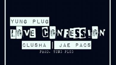 Photo of Yung Plug Ft. Clusha & Jae Pacs – Love Confession
