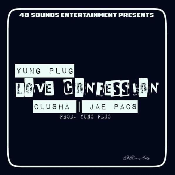Yung Plug Ft. Clusha Jae Pacs Love Confession