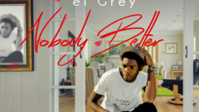 Photo of el Grey – Nobody Better (Prod. By Xlama & Yikes)