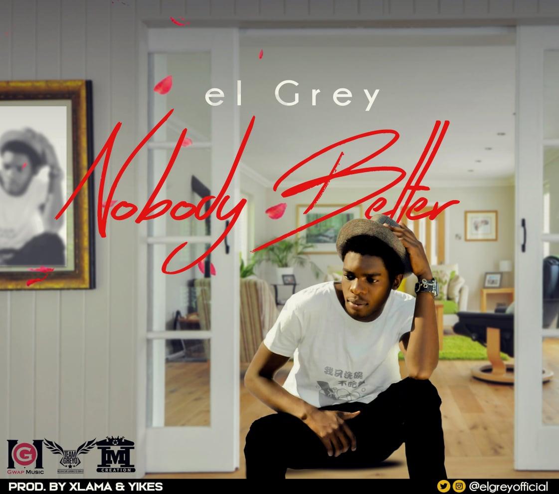el Grey Nobody Better 1