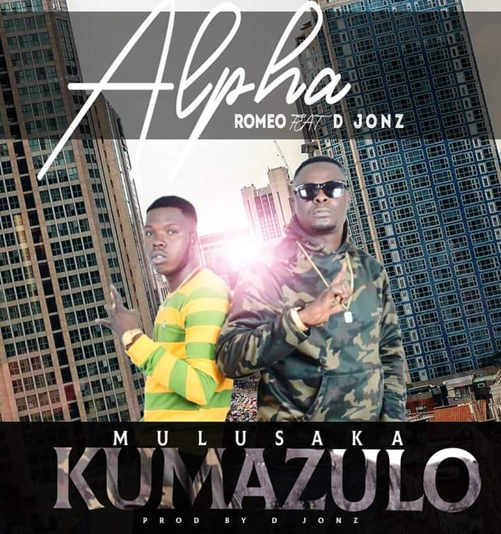 Alpha Romeo Ft. D Jonz Mu Lusaka Kumazulo