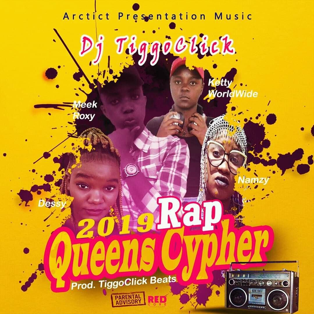 DJ TiggoClick 2019 Rap Queens Cypher Ft. Namzy Ketty WoldWide Meek Roxy Dessy