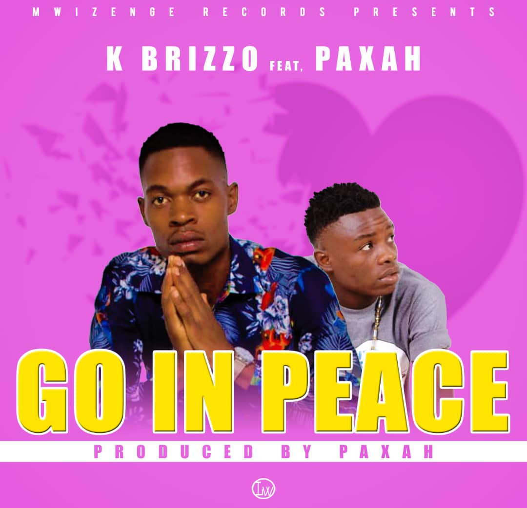 K Brizzo Ft. Paxah Go In Peace