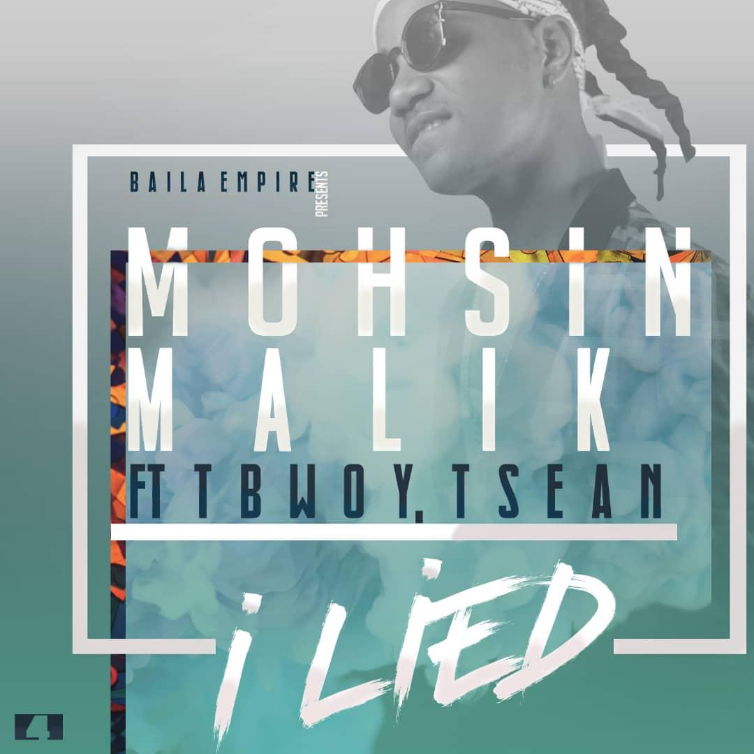 Mohsin Malik Ft. T Sean TBwoy I Lied
