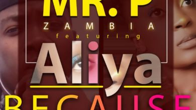 Photo of Mr P Zambia Ft. Aliya – Because Of You (Prod By KB)