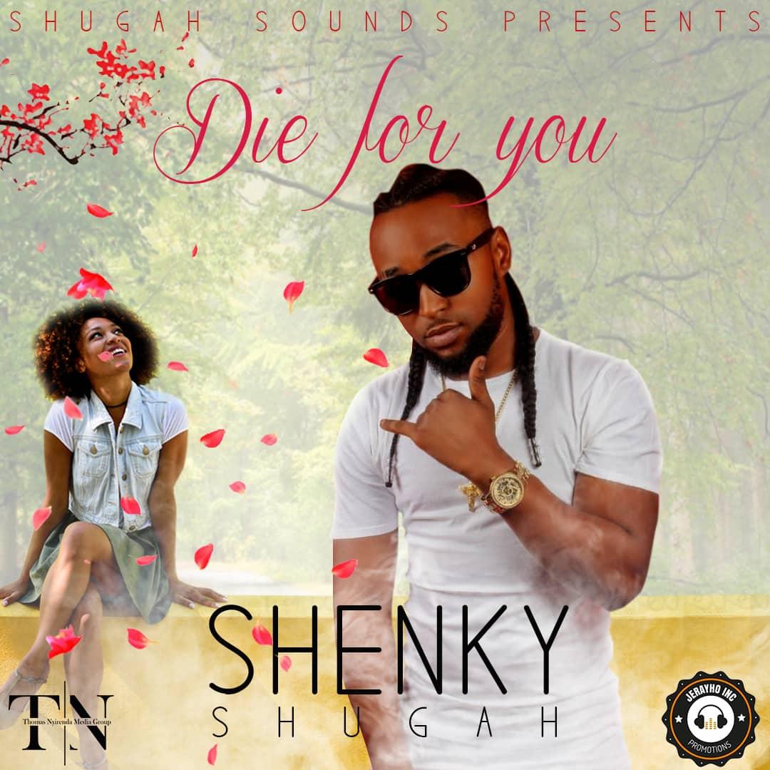 Shenky Shugah Die For You