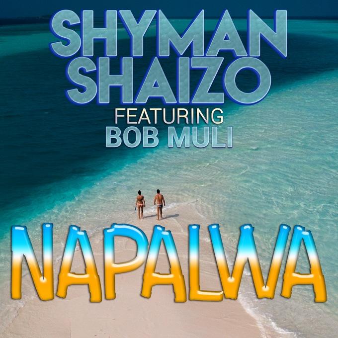 Shyman Shaizo Ft. Bob Muli Napalwa