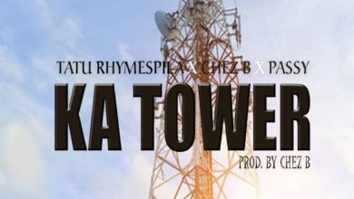 Photo of Tatu Rhymespila X Chez B X Passy – Ka Tower