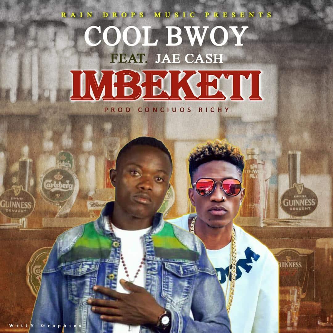 Cool Bwoy Ft. Jae Cash Imbeketi