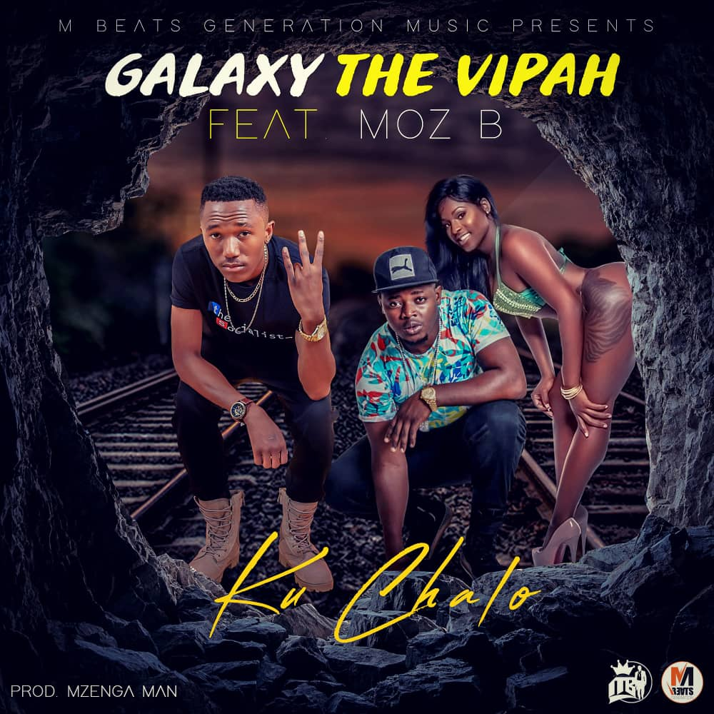Galaxy The Vipah Ft. Moz B Ku Chalo