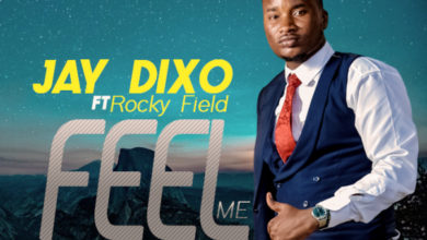 Photo of Jay Dixo Ft. Rocky Field – Feel Me (Prod. By Sir Lex & Ronny)