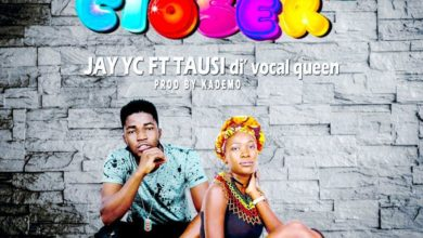 Jay YC Ft. Tausi Di Vocal Queen Come Closer
