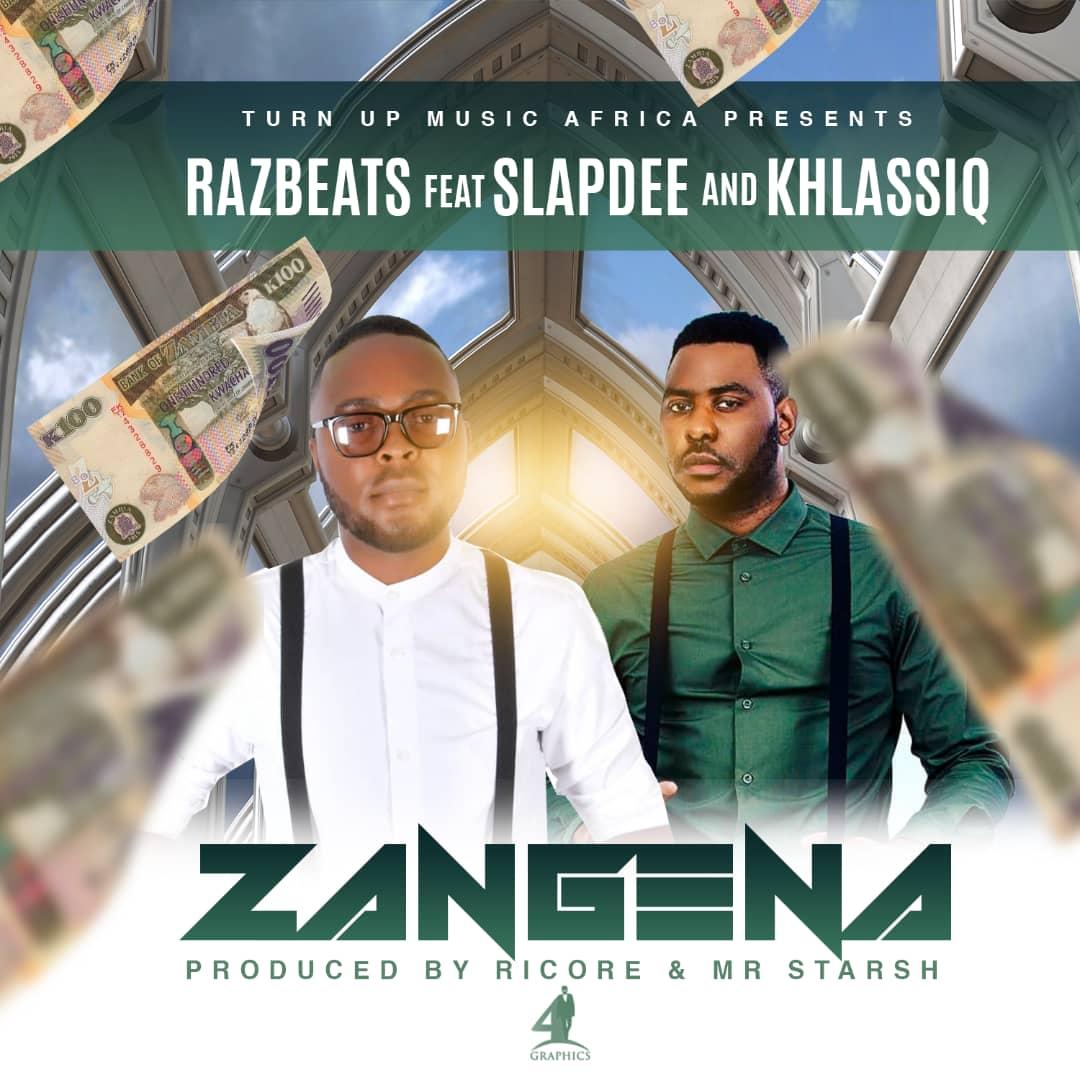 Razbeats Ft. Slapdee Khlassiq Zangena