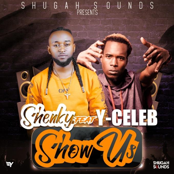 Shenky Shugah Ft. Y Celeb Show Us