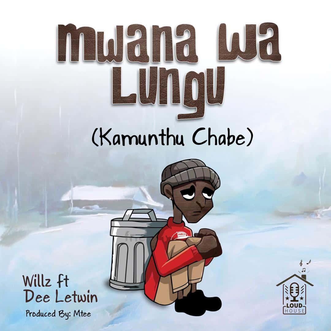 Willz Ft. Dee Letwin Mwana Wa Lungu Kamunthu Chabe