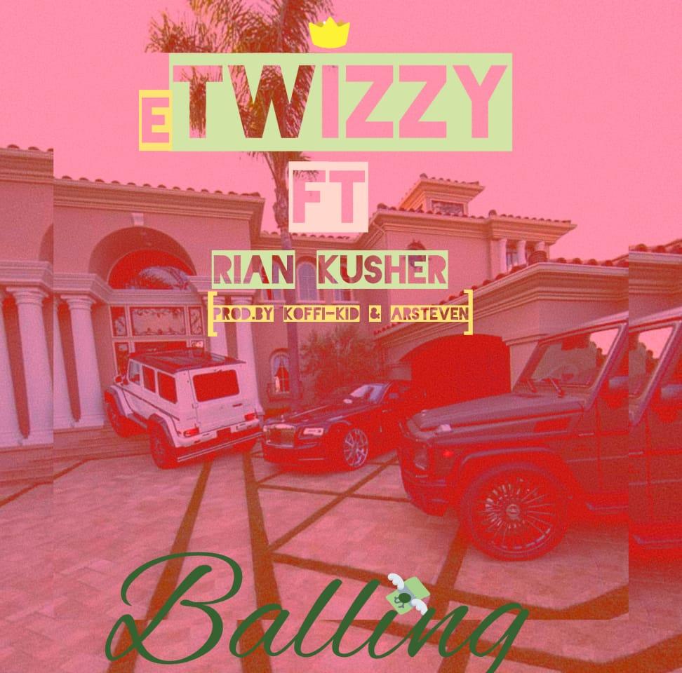 eTwizzy Ft. Rian Kusher Ballin