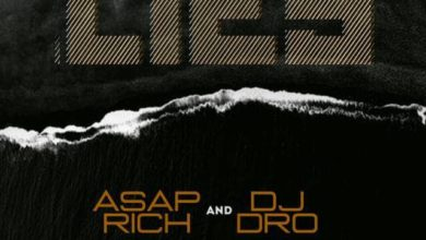 Photo of Asap Rich Ft. DJ Dro – Lies (Prod. By DJ Dro)