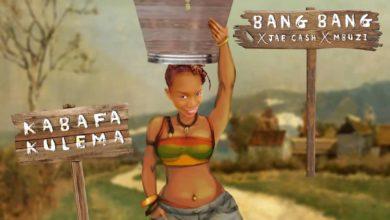 Bang Bang Music Ft. Jae Cash Mbuzi Kabafa Kulema