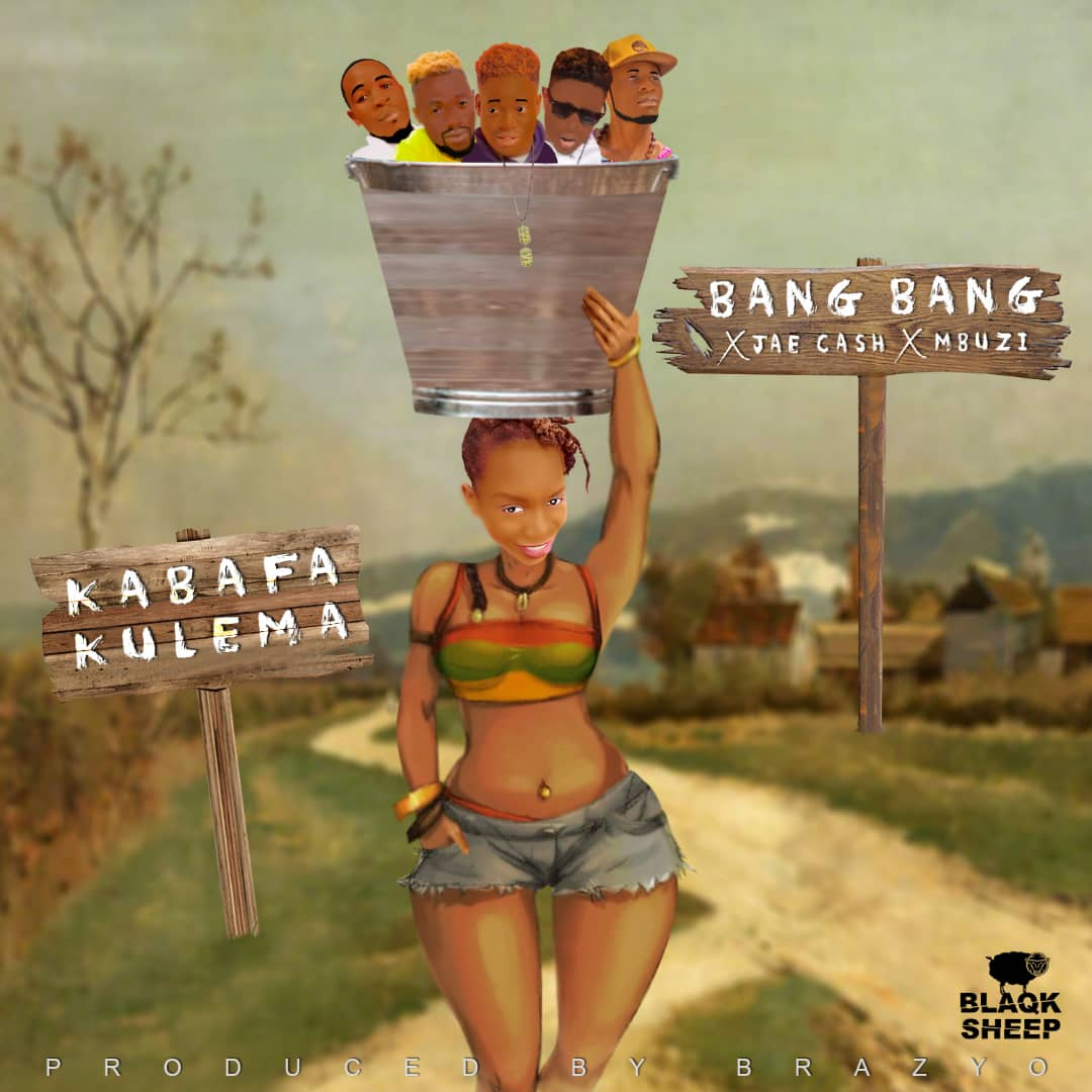 Bang Bang Music Ft. Jae Cash Mbuzi Kabafa Kulema