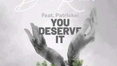 Ben Real Ft. Patrickel You Deserve It