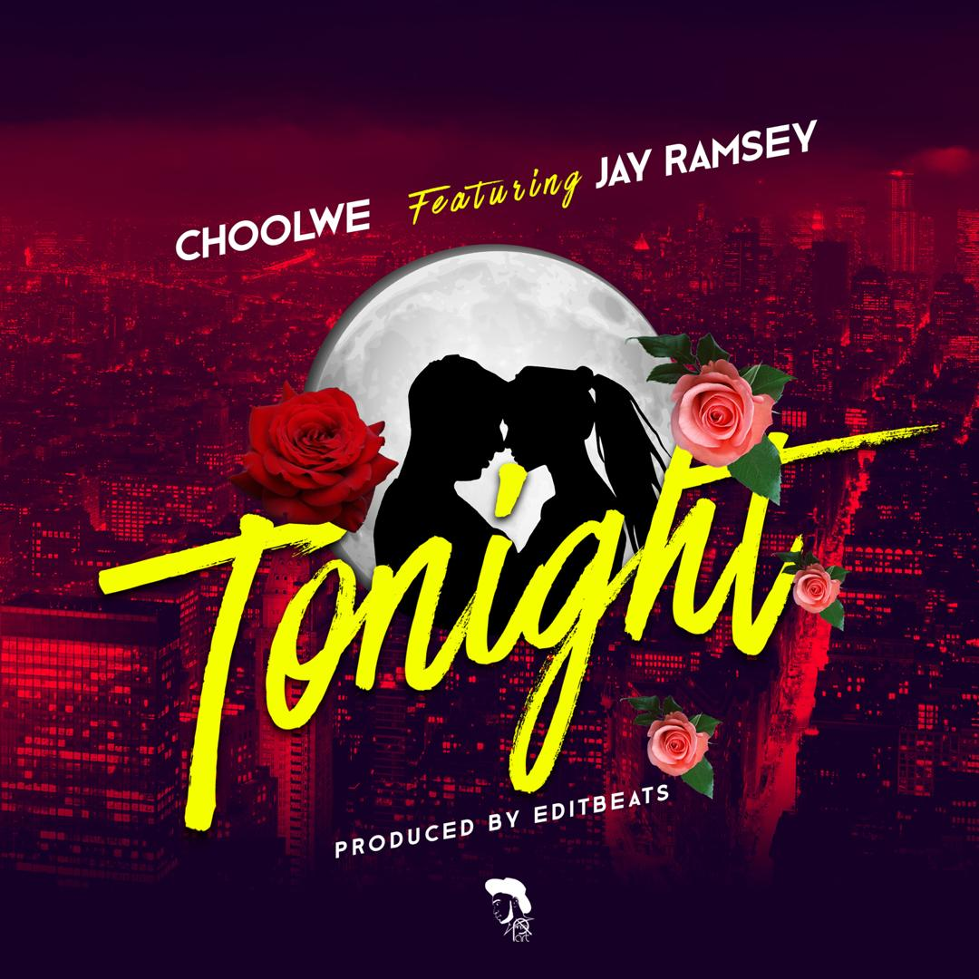 Choolwe Ft. Jay Ramsey Tonight