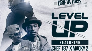 Photo of Drifta Trek Ft. Chef 187 & Macky 2 – Level Up (Prod. By Jazzy Boy)