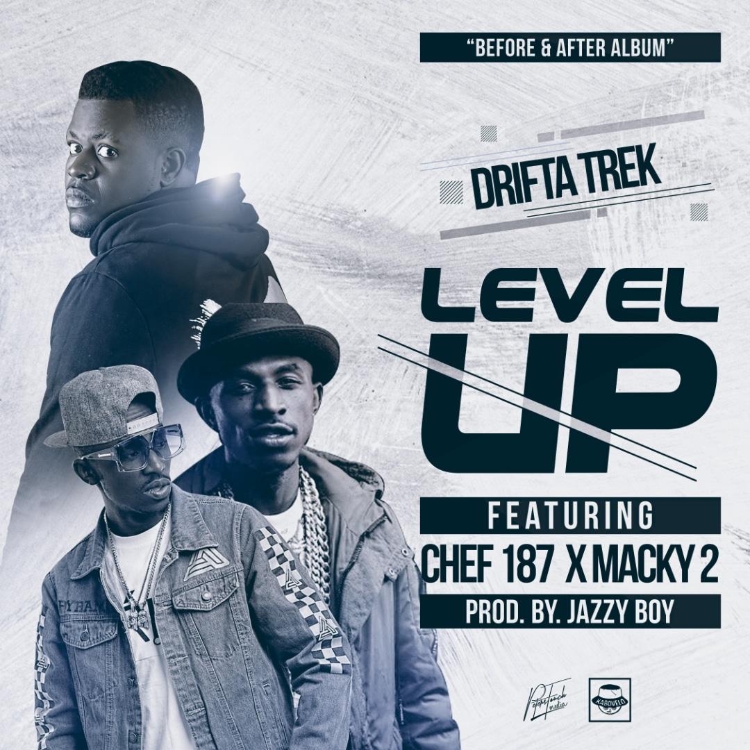 Drifta Trek Ft. Chef 187 Macky 2 Level Up