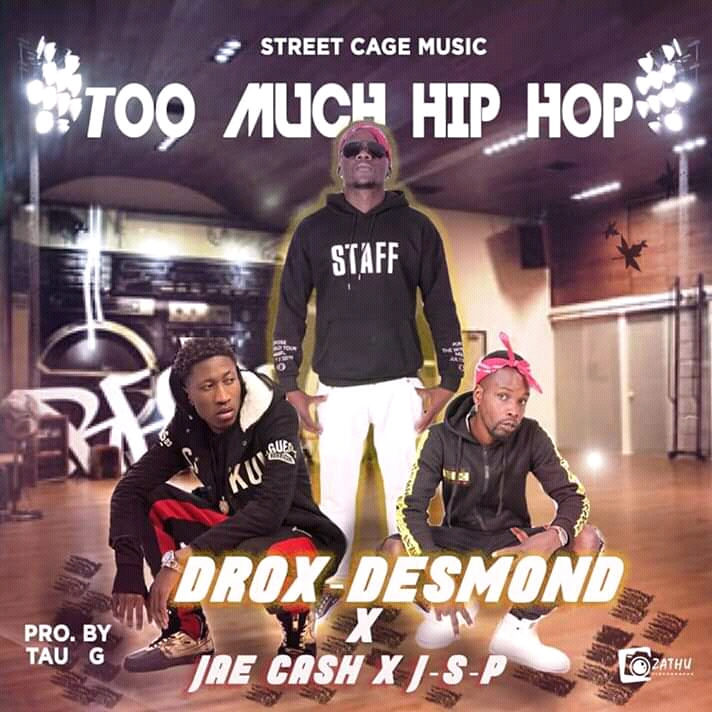 Drox Desmond X Jae Cash X JSP Too Much HipHop