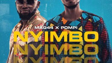 Photo of Mag44 X Pompi – Nyimbo