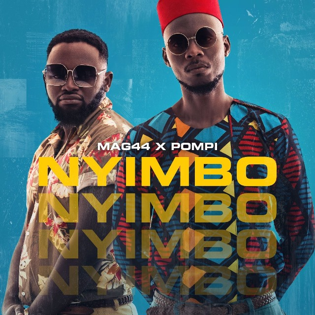 Mag44 X Pompi Nyimbo