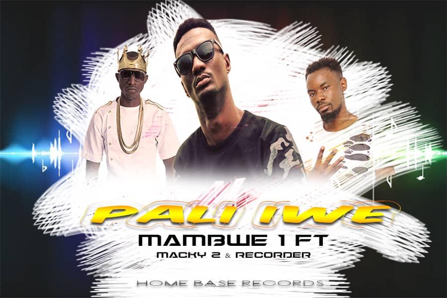 Mambwe 1 Ft. Macky 2 Recorder Pali Iwe