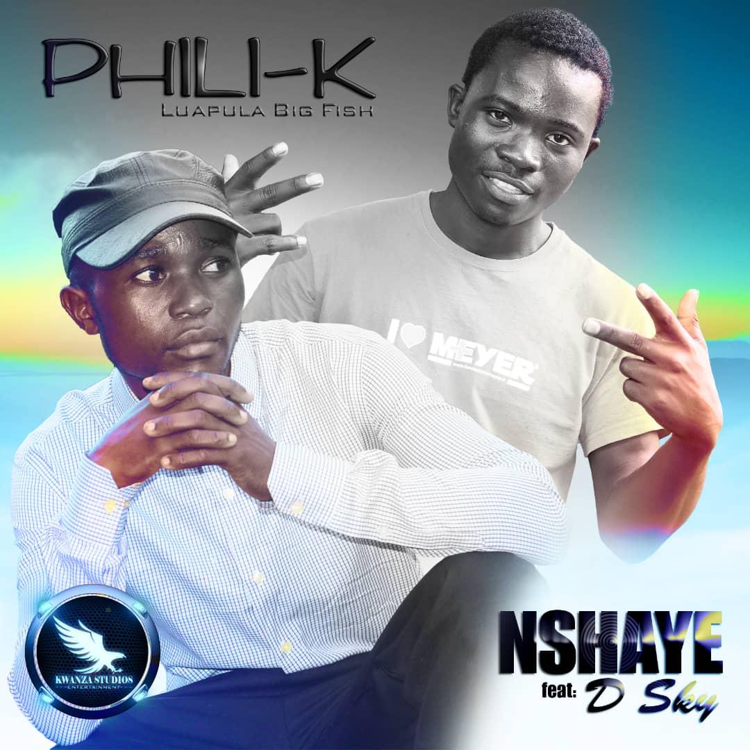 Phili K Ft. D Sky Nshaye