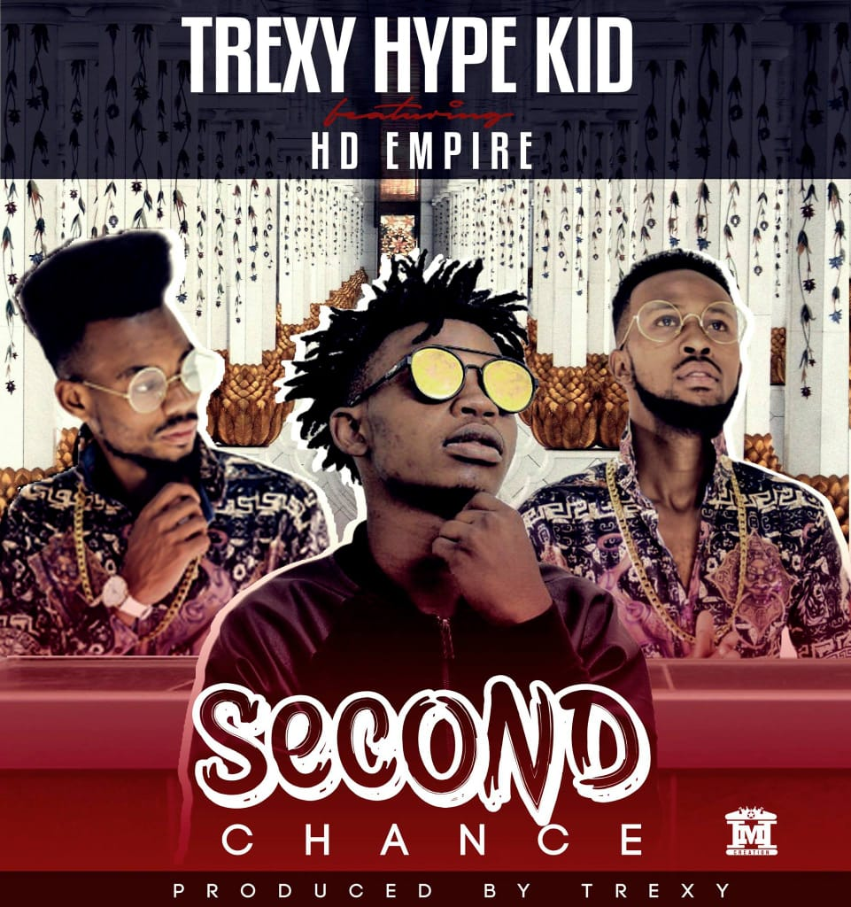 Trexy Hype Kid Ft. HD Empire Second Chance