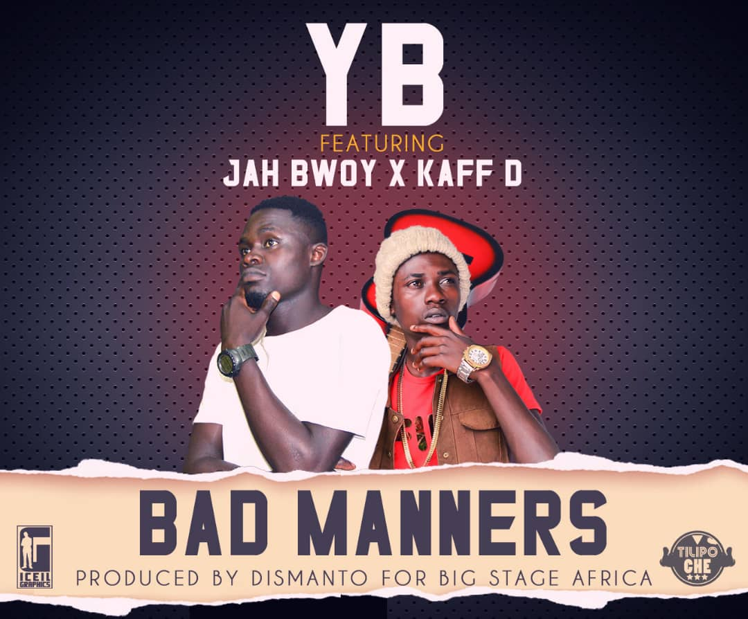 YB Ft. Jah Bwoy Kaff D Bad Manners