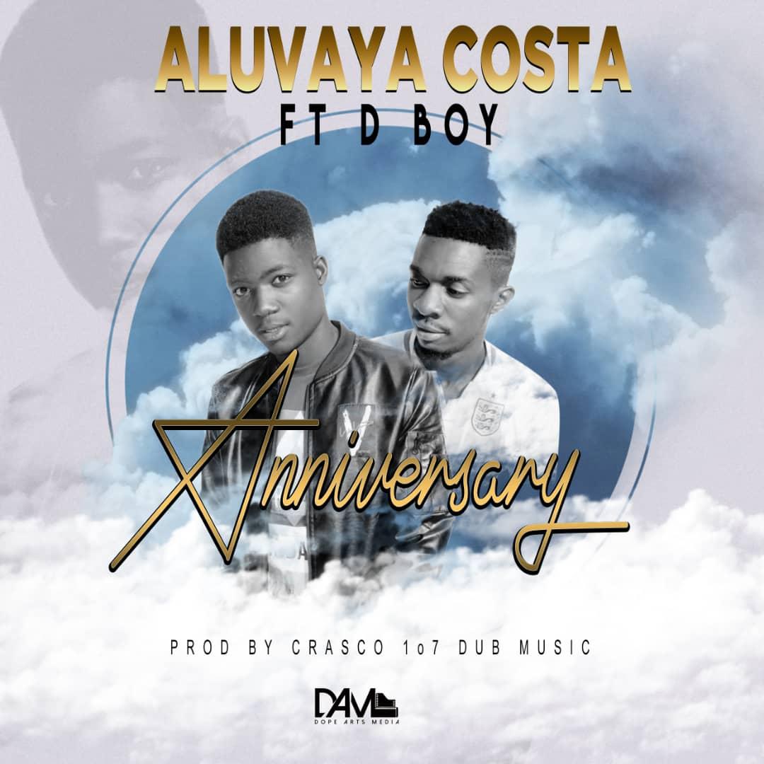 Aluvaya Costa Ft. D Boy Anniversary