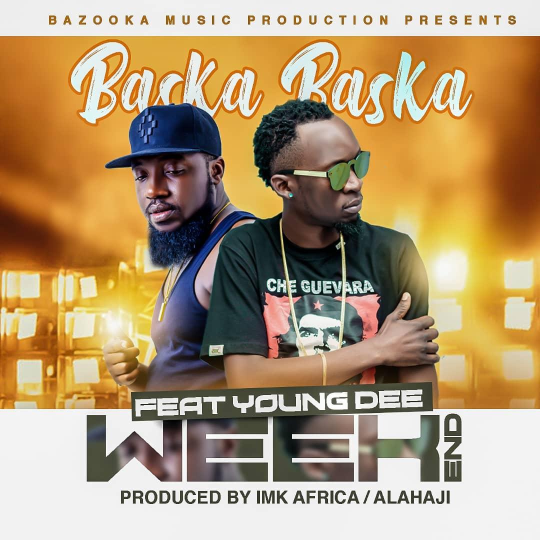 Baska Baska Ft. Young Dee Weekend
