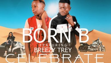 Born B Ft. Breezy Trey Celebrate