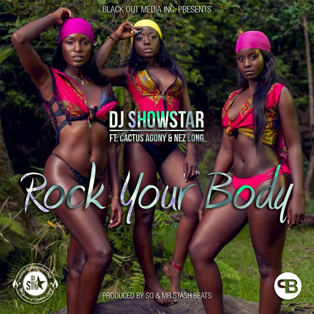 DJ Showstar Ft. Cactus Agony Nez Long Rock Your Body