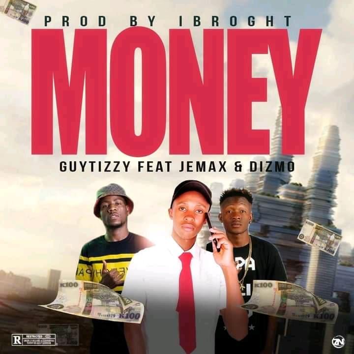 GuyTizzy Ft. Dizmo Jemax Money Talk