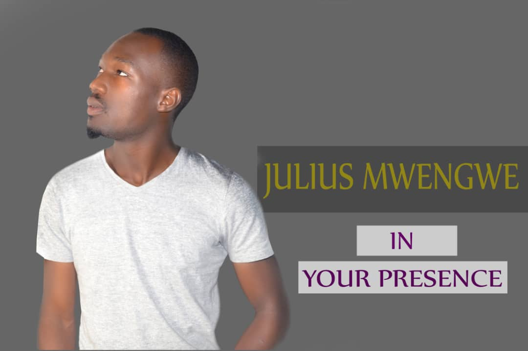 Julius Mwengwe In Your Presence