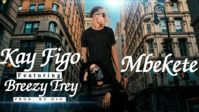 Kay Figo Ft. Breezy Trey Mbekete