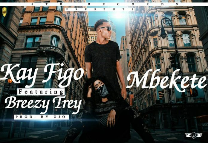 Kay Figo Ft. Breezy Trey Mbekete