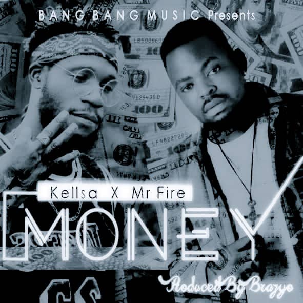 Kellsa Money Ft. Mr Fire Money