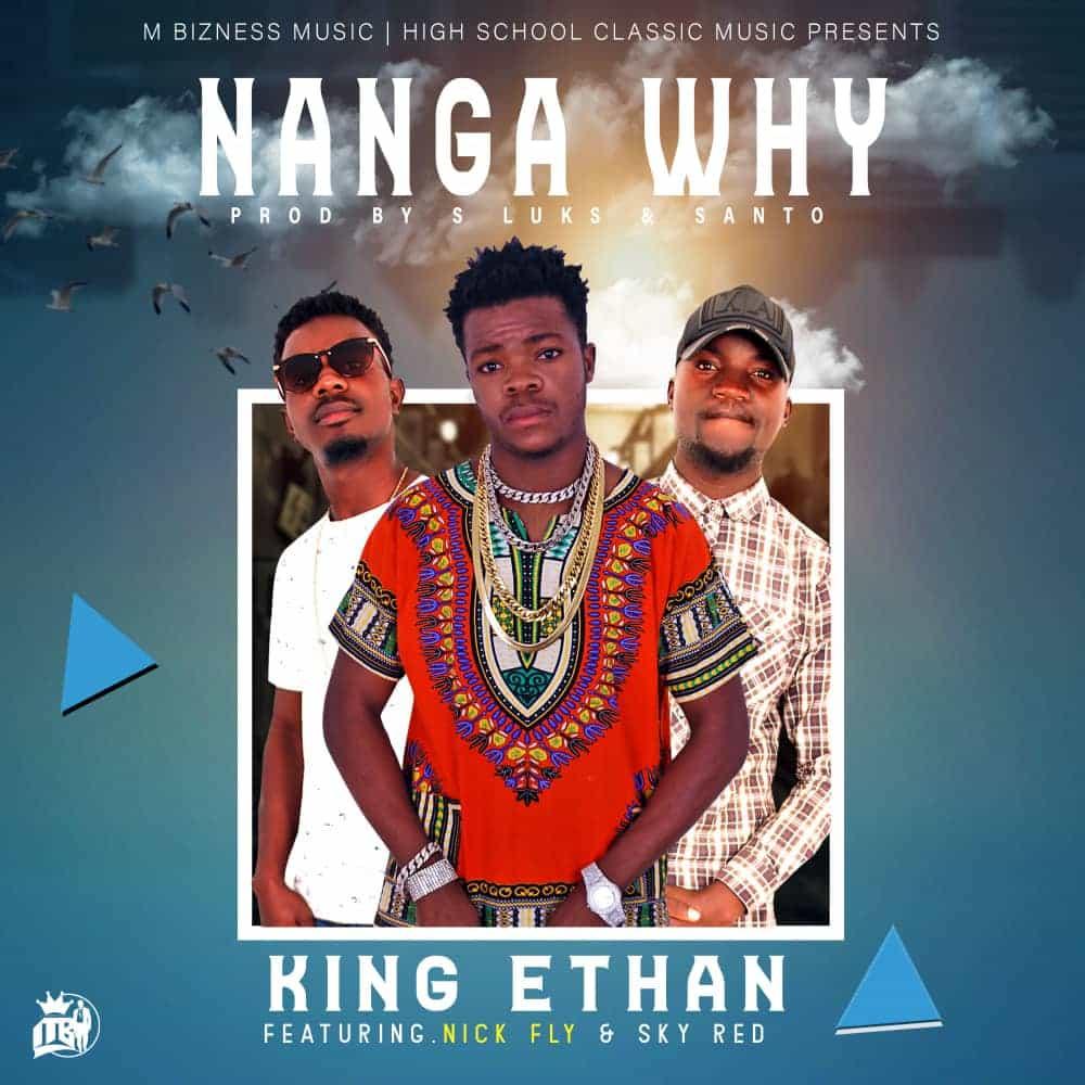 King Ethan Ft. Nick Fly Sky Red Nanga Why