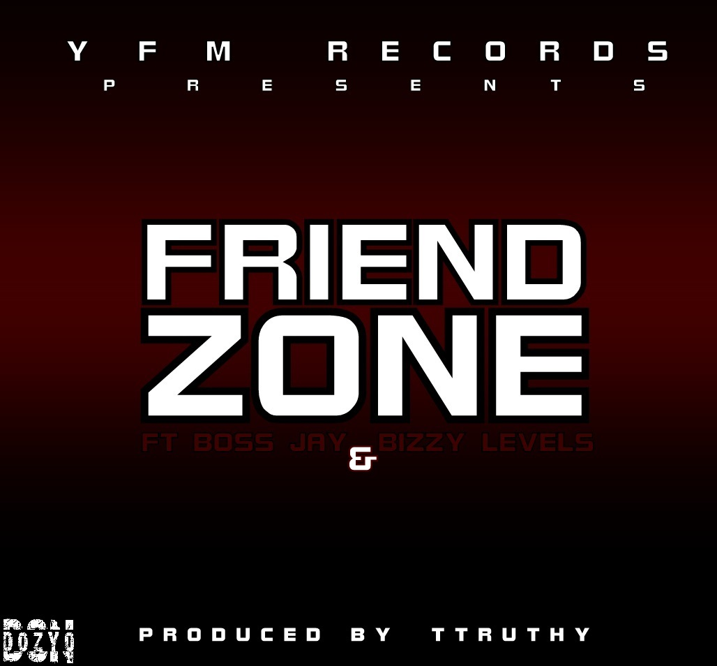 Mr TTRUTHY Ft. Boss Jay Bizzy Levels Friend Zone