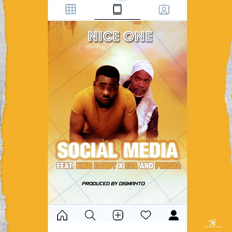 Nice One Ft. King Dandy Eva Pwisha Social Media