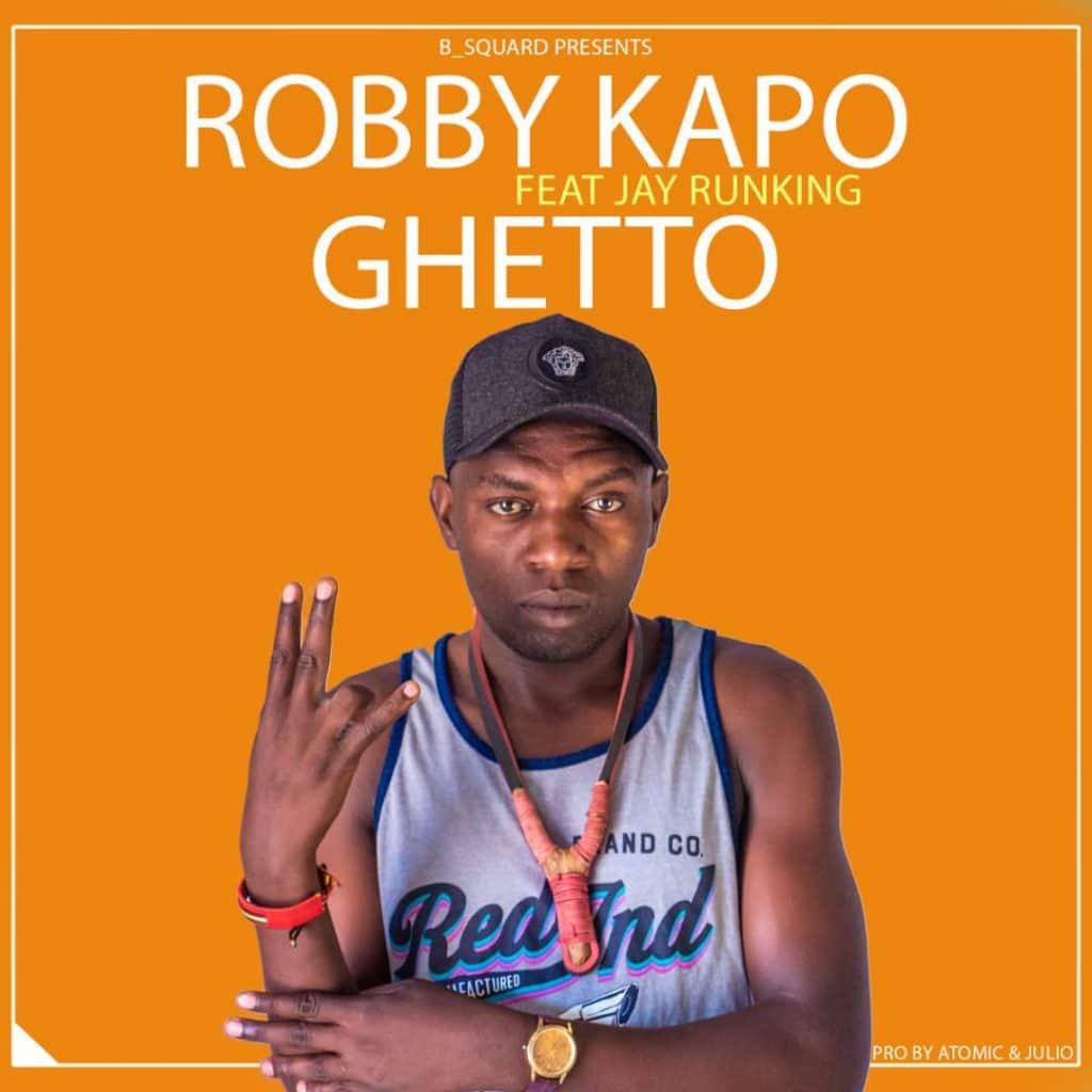 Robby Kapo Ft. Jay Runking Ghetto
