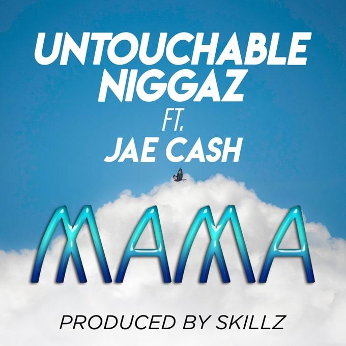 Untouchable Niggaz Ft. Jae Cash Mama